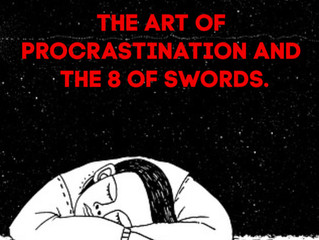 The Art of Procrastination and the 8 of Swords