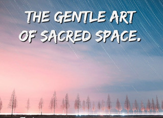 The Gentle Art of Sacred Space.