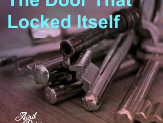 The Door That Locked Itself