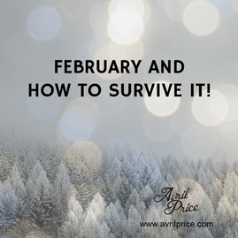 February and How to Survive It!