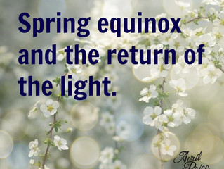 Spring equinox and the return of the light.