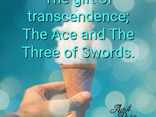 The Gift Of Tanscendence; The Ace And Three of Swords.