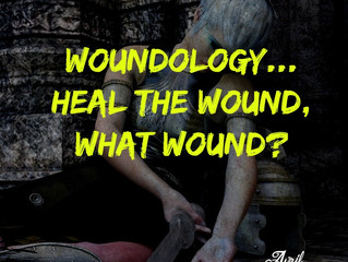 Woundology...Heal the Wound, What Wound?