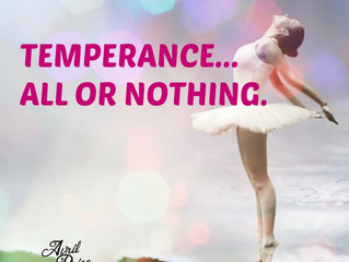Temperance...all or nothing.