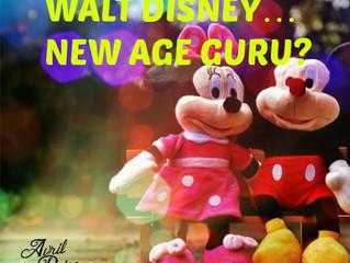 Walt Disney...New Age Guru?