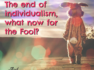 The end of individualism, what now for the Fool?
