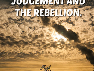 Judgement and the Rebellion.