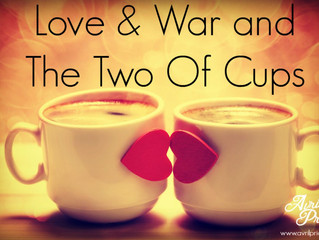 Love and War and the Two of Cups