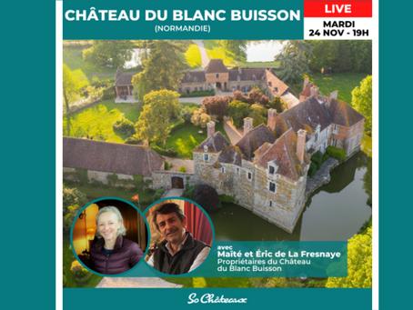 Retrouvez le live So Châteaux sur le Blanc Buisson !