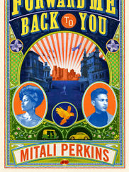 FORWARD ME BACK TO YOU by Mitali Perkins