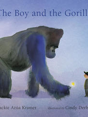 THE BOY AND THE GORILLA illustrated by Cindy Derby