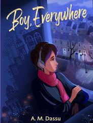 BOY, EVERYWHERE by A.M. Dassu