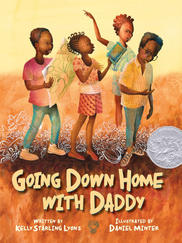 GOING DOWN HOME WITH DADDY written by Kelly Starling Lyons