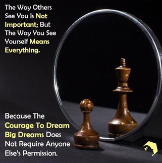 Courage To Dream Big Dreams