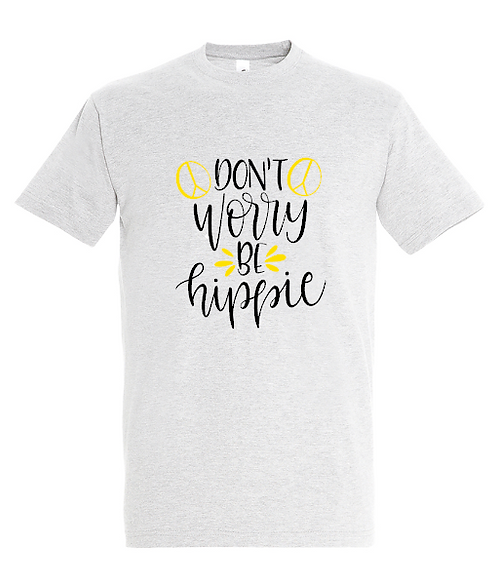 Dont Worry Be Hippie T-Shirt