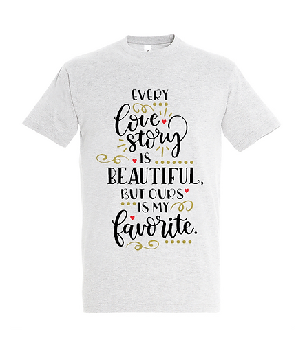 Every Love Story T-Shirt
