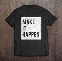 Make it Happen T-Shirt Logo