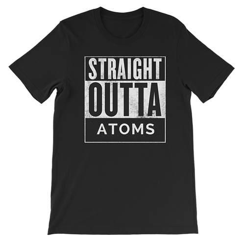 Straight Outta Atoms