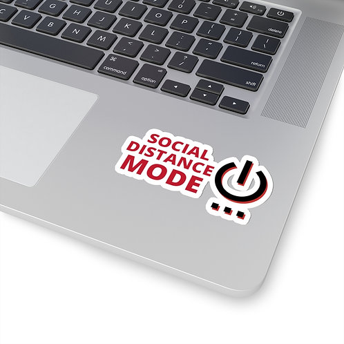 Social Distance Mode On - Kiss-Cut Stickers