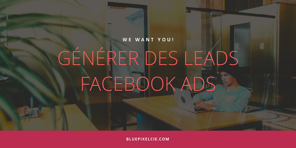 Comment generer des leads sur facebook ?