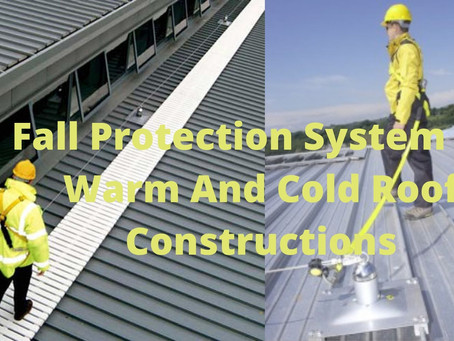 Fall Protection System On Warm And Cold Roof Constructions