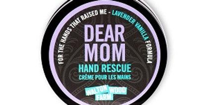 Dear Mom Hand Rescue