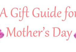A Gift Guide for Mother's Day