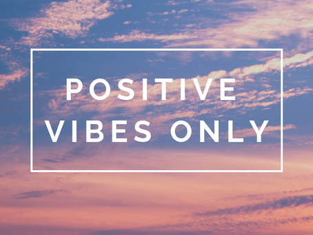 """""""Positive Vibes Only"""" May Not Be So """"Positive"""" After all..."""