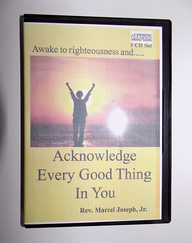 Acknowledge Every Good Thing In You