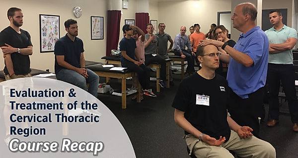 Evaluation and Treatment of the Cervical Thoracic Region | Recap