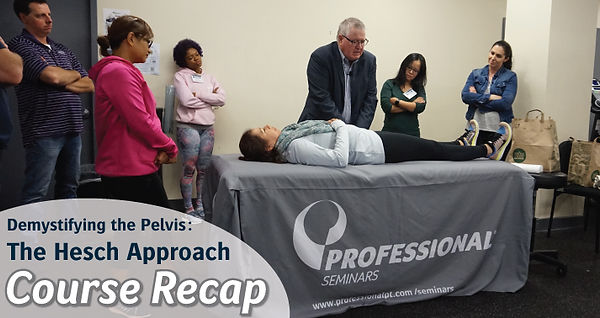 Demystifying the Pelvis: The Hesch Approach | Recap