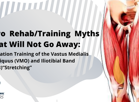 Two Rehab/Training Myths That Will Not Go Away:
