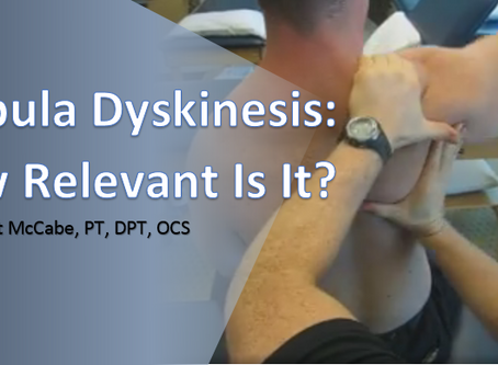 Scapula Dyskinesis: How relevant is it?