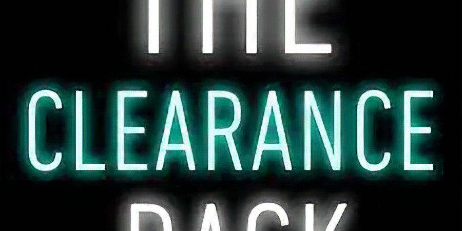 The Clearance Rack-Coming Soon