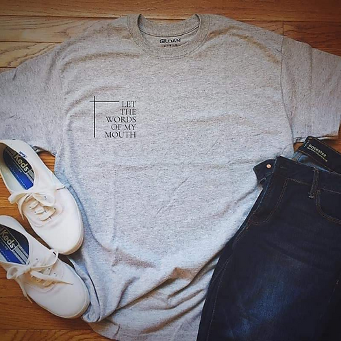 Let the Words of My Mouth | Short Sleeve Tee | Small Print