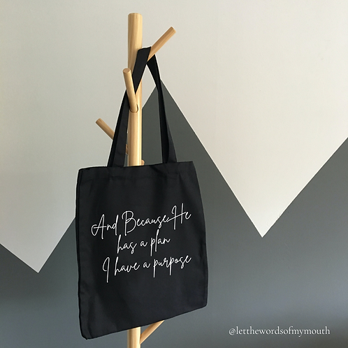 He has a plan I have a purpose | Black Cotton Tote