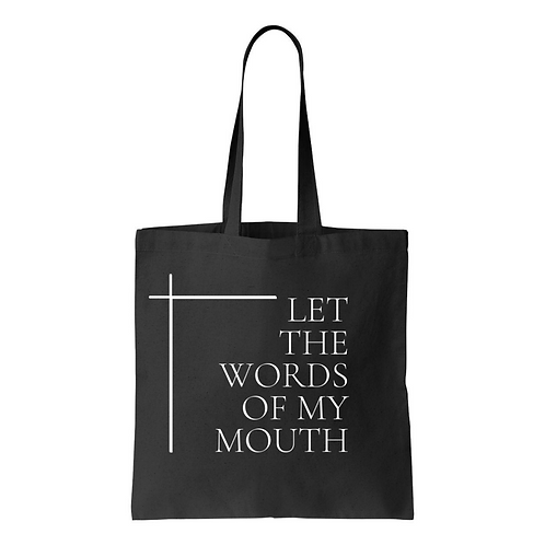 Let the Words of My Mouth | Tote Bag (Black)