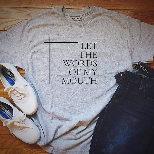 Let the Words of My Mouth   Short Sleeve Tee   Large Print