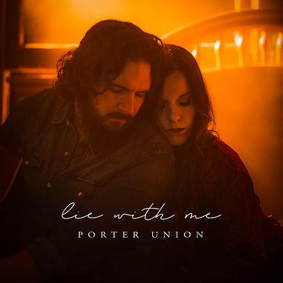Porter Union - Lie with Me.jpg