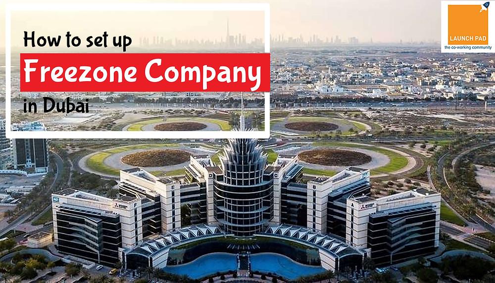 Freezone Company Setup, Freezone Company Setup in Dubai, Freezone Company Setup Dubai, UAE Freezone Company Setup, Freezone Company Formation