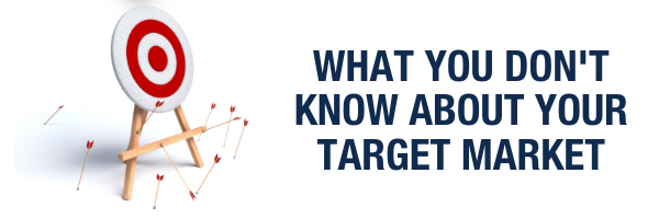 What you don't know about your target market
