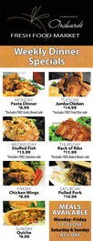 Orchards Fresh Food Market Weekly Dinner Specials