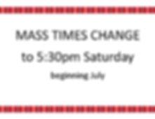 Mass Times Change to 5 30pm.jpg