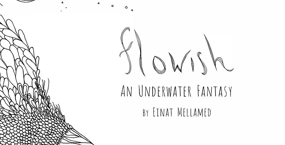 Flowish: An Underwater Fantasy