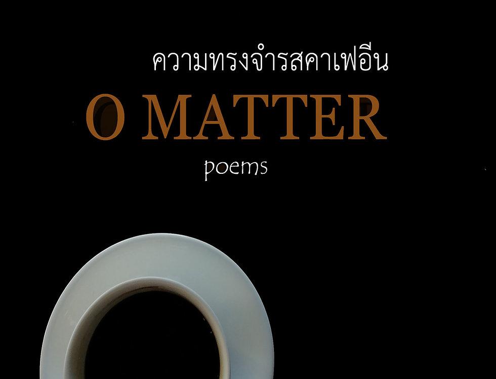 O Matter