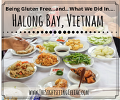 Being Gluten Free... & What We Did In...Halong Bay, Vietnam
