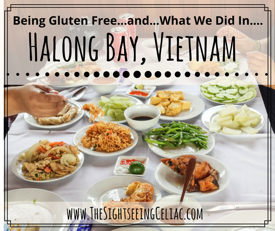 Being Gluten Free...and...What We Did in...Halong Bay, Vietnam