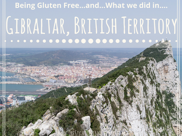 Being Gluten Free... & What We Did In...Gibraltar, British Overseas Territory (at the tip of Spa