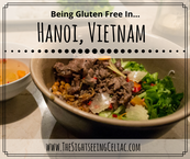 Being Gluten Free In...Hanoi, Vietnam