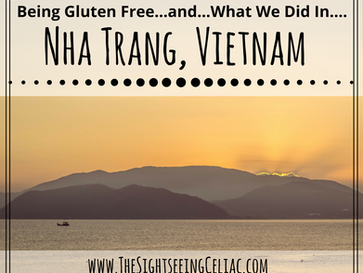 Being Gluten Free... & What We Did In...Nha Trang, Vietnam